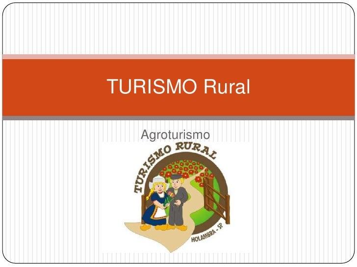 Agroturismo<br />TURISMO Rural<br />