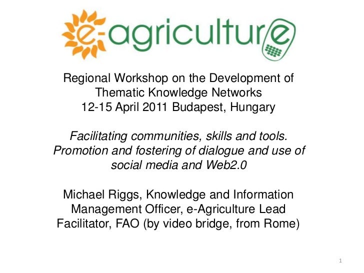 1<br />Regional Workshop on the Development of Thematic Knowledge Networks<br />12-15 April 2011 Budapest, Hungary<br />Fa...