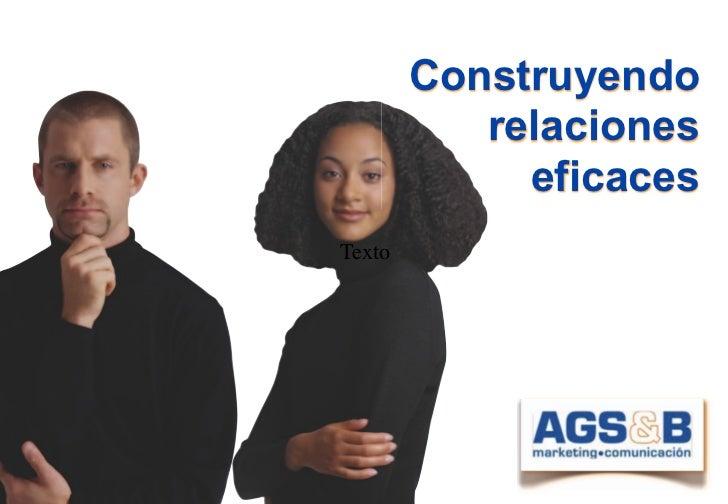 Construyendo           relaciones             eficacesTexto