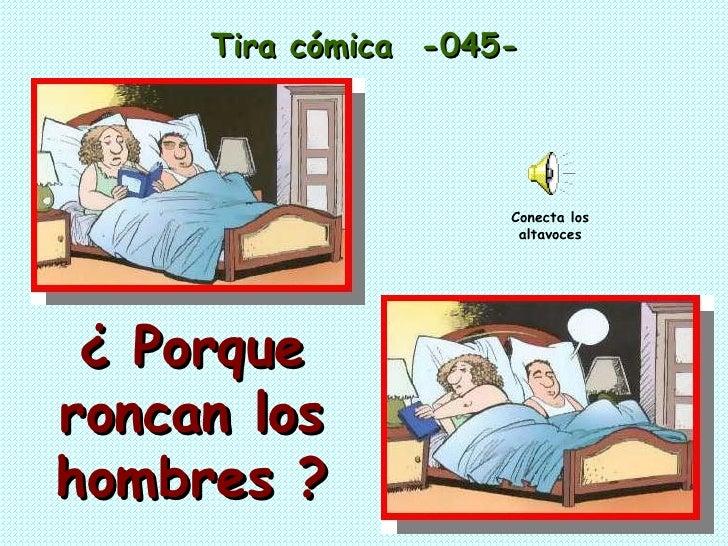 ¿ Porque roncan los hombres ? Tira cómica  -045- Conecta los altavoces