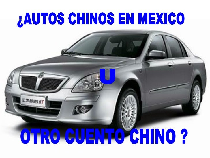 ¿AUTOS CHINOS EN MEXICO U OTRO CUENTO CHINO ?