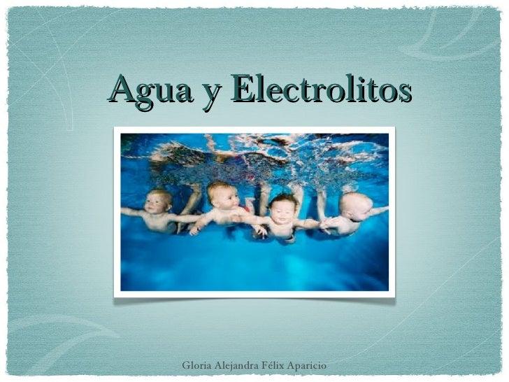 Agua y Electrolitos    Gloria Alejandra Félix Aparicio