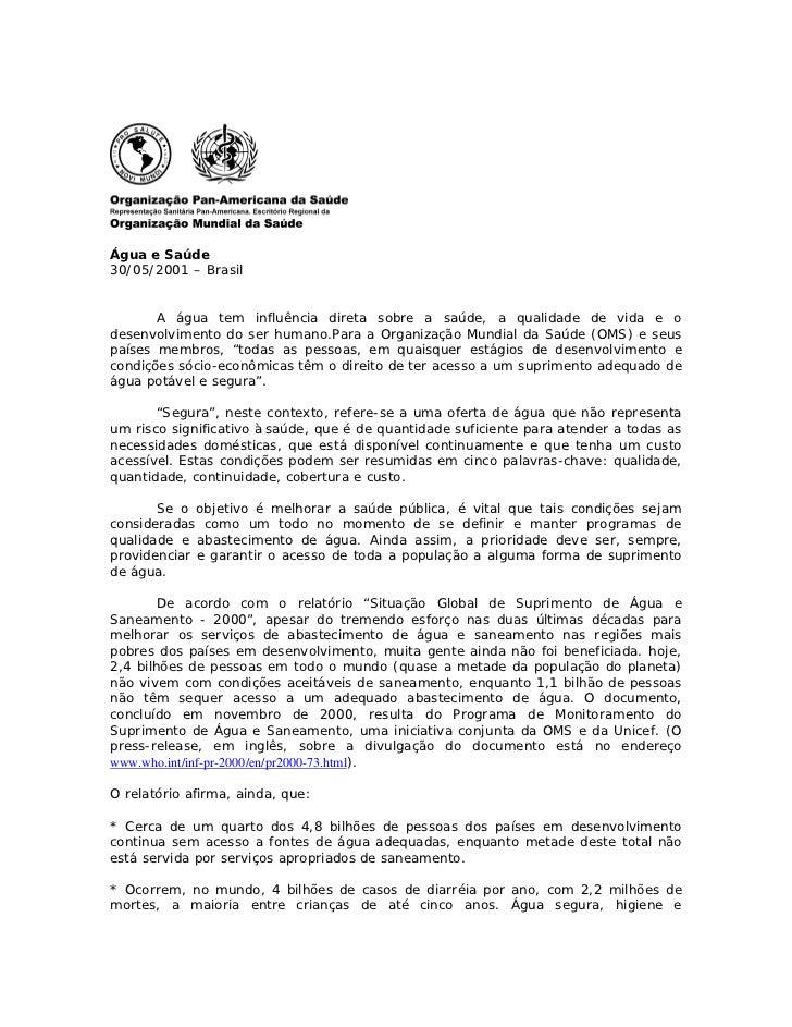 Água e Saúde30/05/2001 – Brasil       A água tem influência direta sobre a saúde, a qualidade de vida e odesenvolvimento d...
