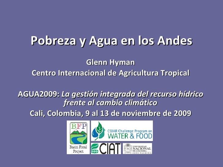 Glenn Hyman Centro Internacional de Agricultura Tropical AGUA2009:  La gestión integrada del recurso hídrico frente al cam...