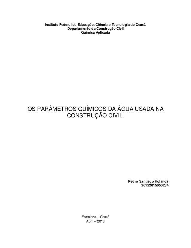 Instituto Federal de Educação, Ciência e Tecnologia do Ceará. Departamento da Construção Civil Química Aplicada OS PARÂMET...