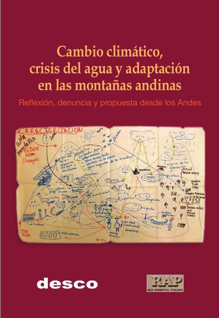 Cambio climático,  crisis del agua y adaptación    en las montañas andinasReflexión, denuncia y propuesta desde los Andes