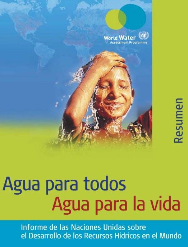 La situaciónLa crisis mundial del agua 4Las etapas importantes 5Los indicadores del progreso alcanzado 7Los recursos mundi...