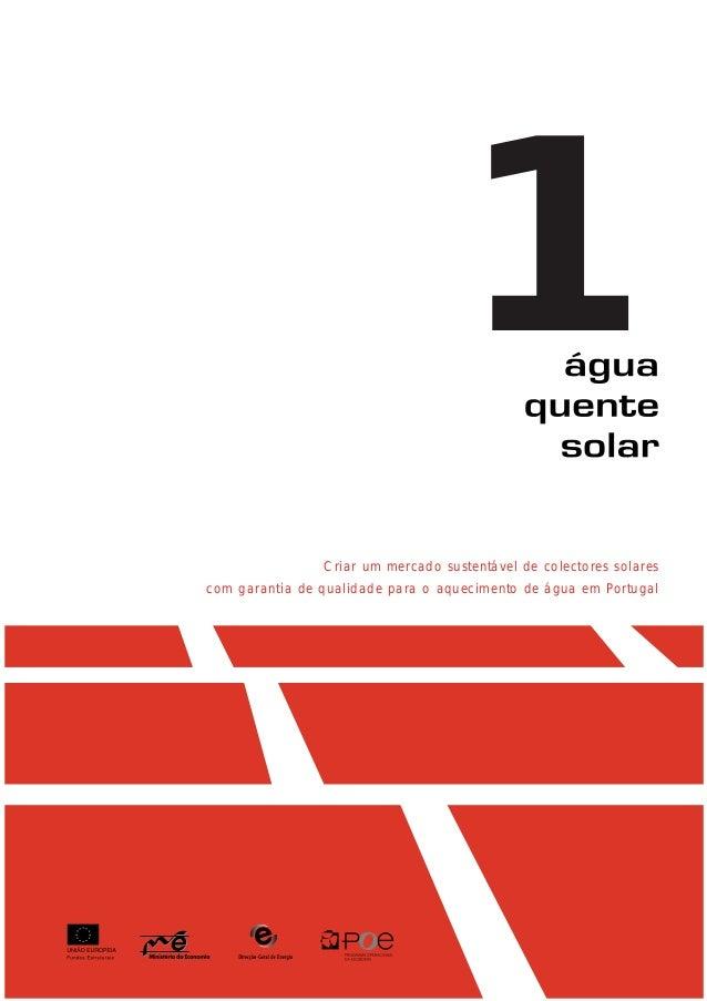 Criar um mercado sustentável de colectores solares com garantia de qualidade para o aquecimento de água em Portugal 1
