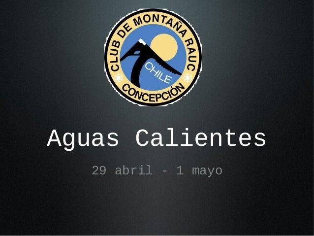 Aguas Calientes 29 abril - 1 mayo