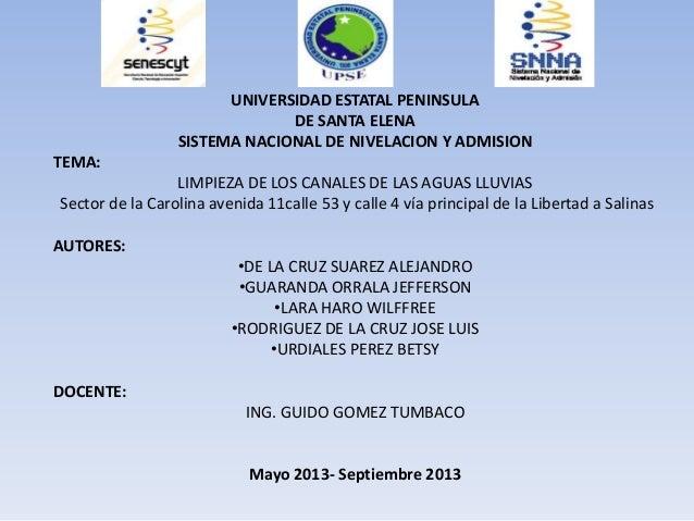 UNIVERSIDAD ESTATAL PENINSULADE SANTA ELENASISTEMA NACIONAL DE NIVELACION Y ADMISIONTEMA:LIMPIEZA DE LOS CANALES DE LAS AG...