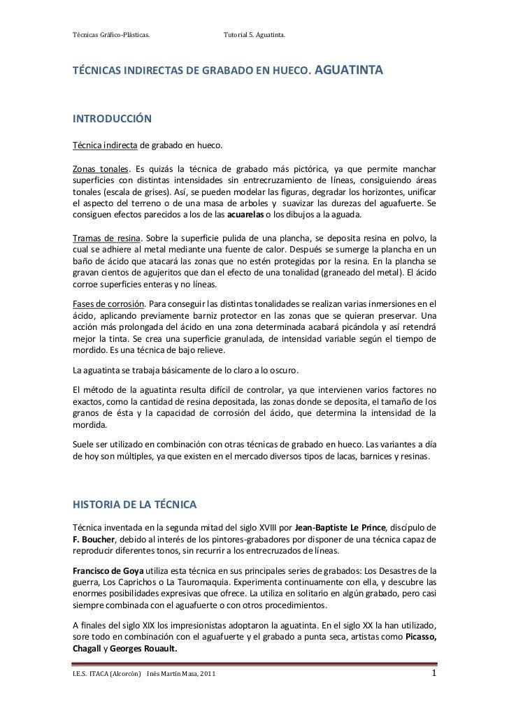 Técnicas Gráfico-Plásticas.                      Tutorial 5. Aguatinta.TÉCNICAS INDIRECTAS DE GRABADO EN HUECO. AGUATINTAI...