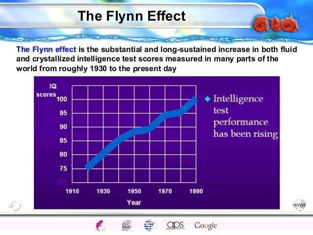 the flynn effect Psychology definition of flynn effect: name of the gradual rise in iq levels since records were started the average is the same but the raw score is rising approximately 9 points each generatio.