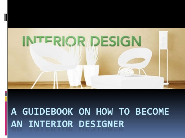 a guidebook on how to become an interior designer