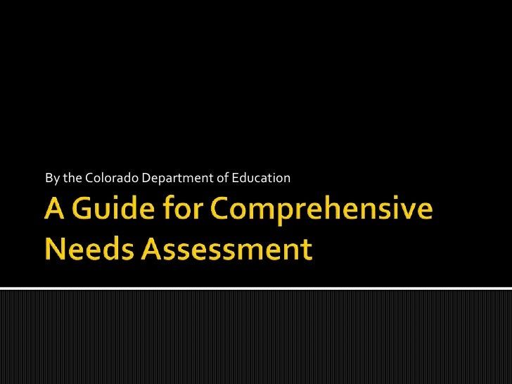 A Guide for Comprehensive Needs Assessment<br />By the Colorado Department of Education<br />