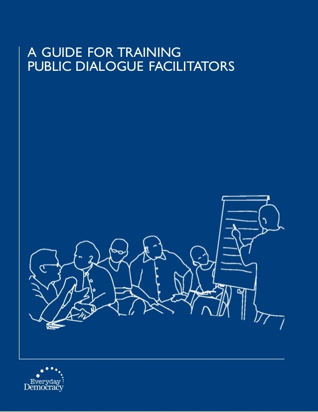 a guide for trainingPUBLIC DIALOGUE facilitators