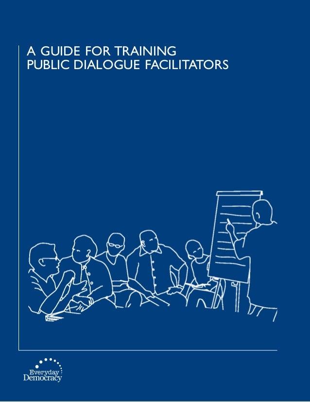 WEAVING DEEP CONNECTIONS THROUGH DIALOGUE: FACILITATOR TRAINING FOR MULTIPLE TYPES OF DIALOGUE