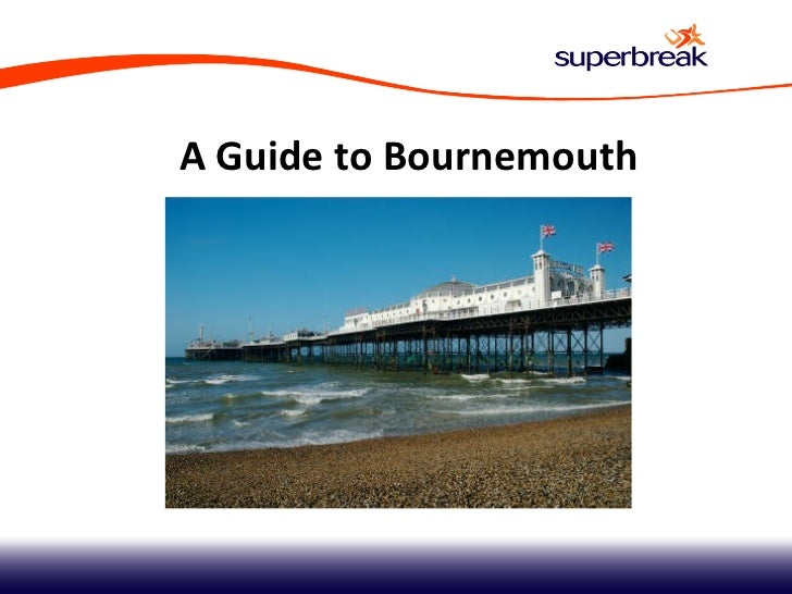 Superbreak - A Guide to Bournemouth