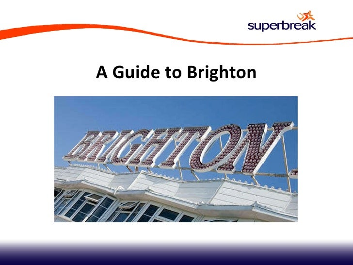 Superbreak - A guide to Brighton