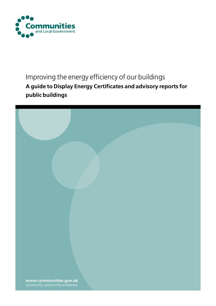 Improving the energy efficiency of our buildings A guide to Display Energy Certificates and advisory reports for public bu...