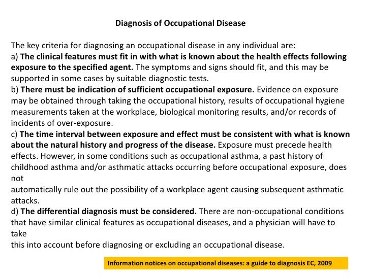 Diagnosis of Occupational DiseaseThe key criteria for diagnosing an occupational disease in any individual are:a) The clin...