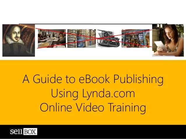 A Guide to eBook Publishing Using Lynda.com Online Video Training