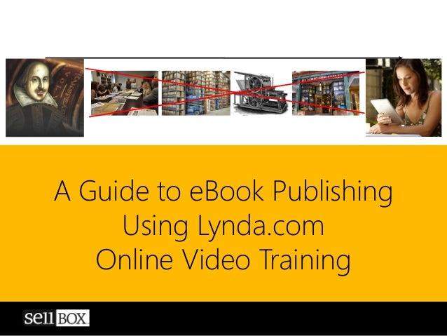 A Guide to eBook Publishing Using Lynda.com Online Video Training