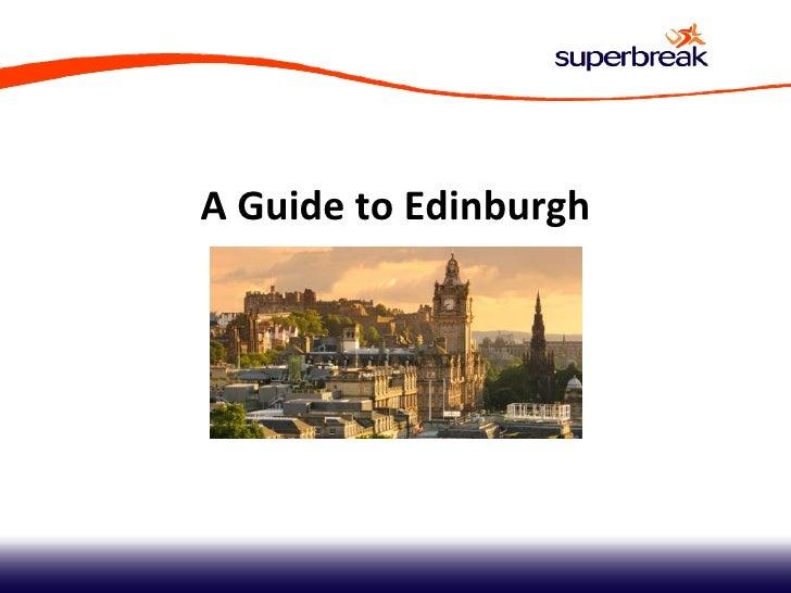A Guide to Edinburgh