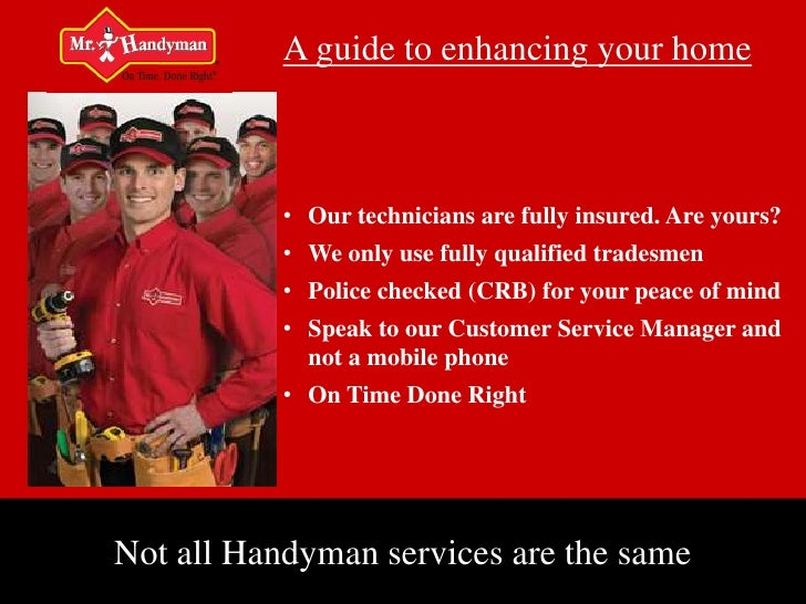 A guide to enhancing your home           • Our technicians are fully insured. Are yours?           • We only use fully qua...