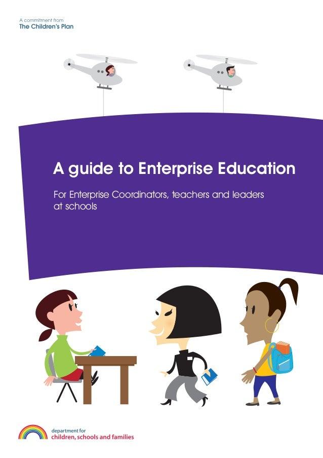 A guide to Enterprise Education For Enterprise Coordinators, teachers and leaders at schools