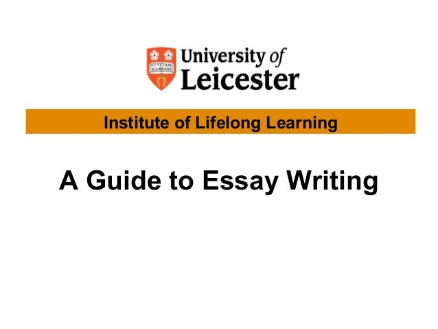 A Guide to Essay Writing Institute of Lifelong Learning