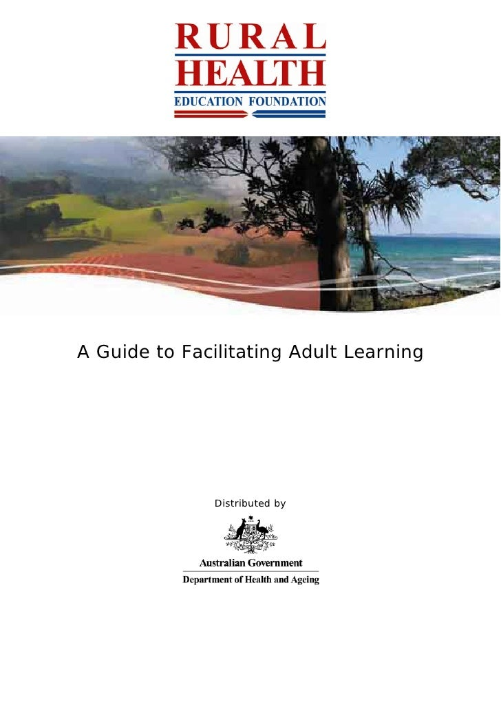 A Guide to Facilitating Adult Learning                    Distributed by