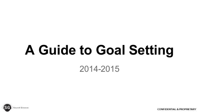 A Guide to Goal Setting 2014-2015