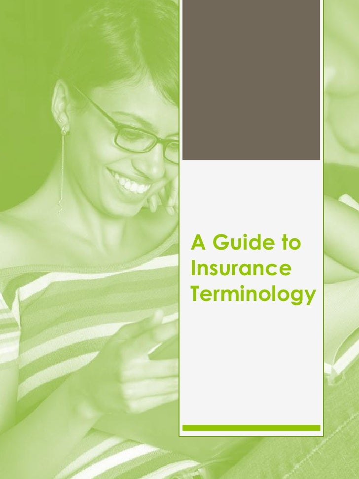 A Guide toInsuranceTerminology