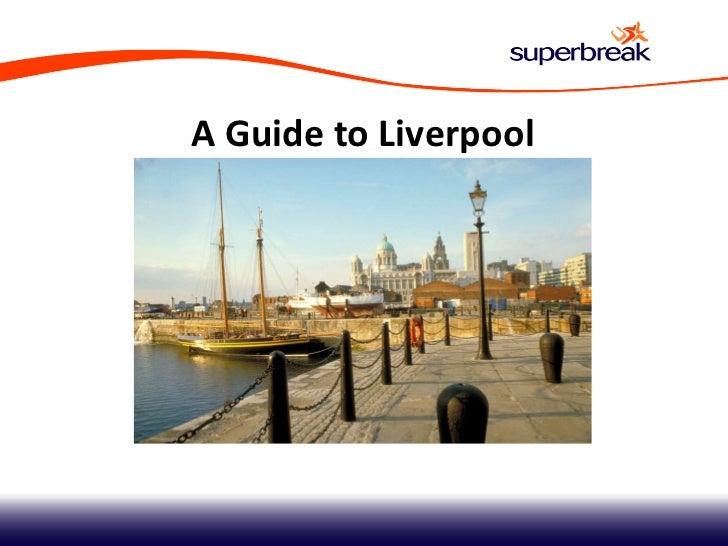 Superbreak - A Guide to Liverpool