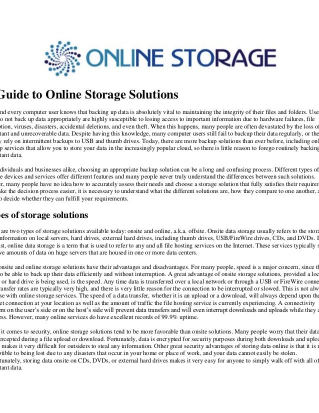 Guide to Online Storage Solutions nd every computer user knows that backing up data is absolutely vital to maintaining the...