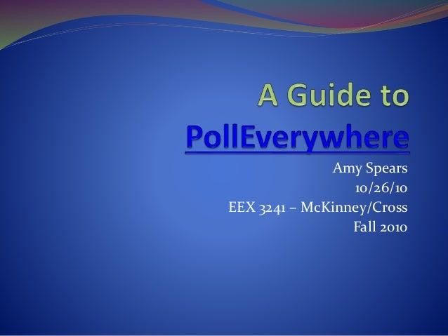 Amy Spears 10/26/10 EEX 3241 – McKinney/Cross Fall 2010