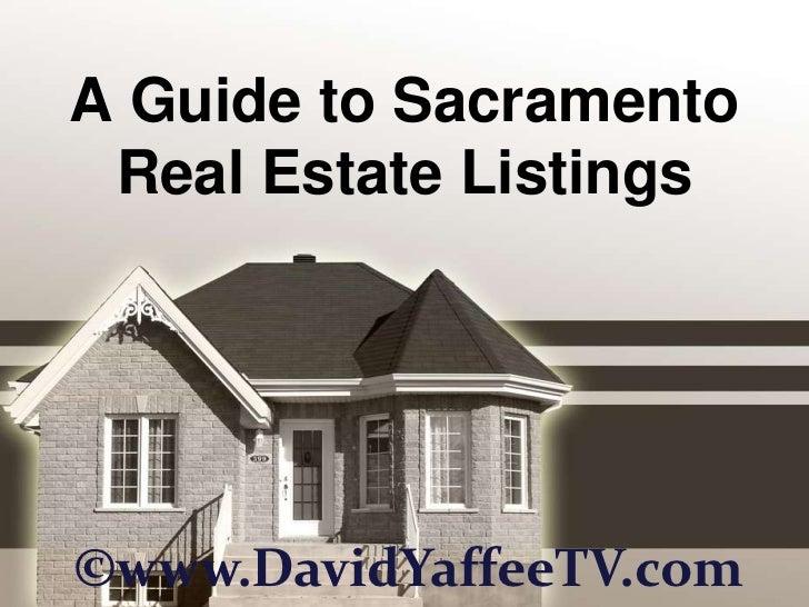 A Guide to Sacramento Real Estate Listings<br />©www.DavidYaffeeTV.com<br />
