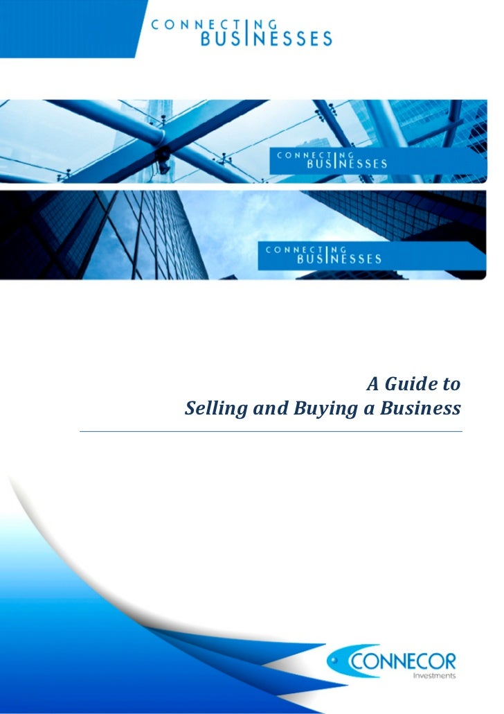 A Guide to Selling and Buying a Business                                                                         1        ...