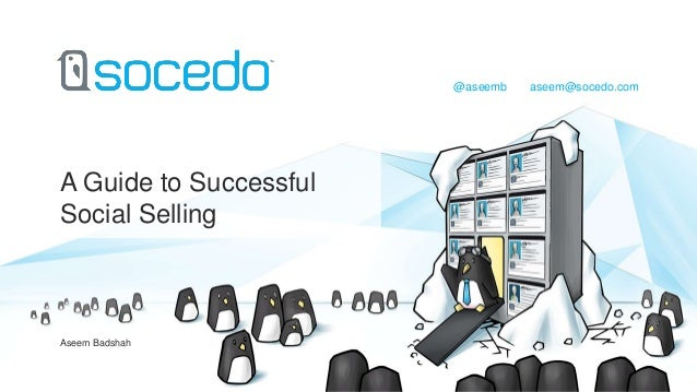 @aseemb  A Guide to Successful Social Selling  Aseem Badshah  aseem@socedo.com