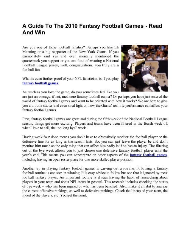 A Guide To The 2010 Fantasy Football Games - Read And Win Are you one of those football fanatics? Perhaps you like Eli Man...
