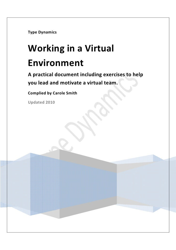 Type Dynamics   Working in a Virtual Environment A practical document including exercises to help you lead and motivate a ...