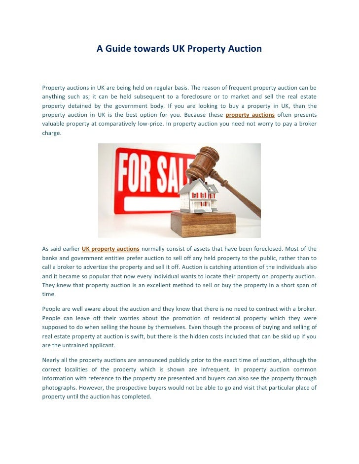 A Guide towards UK Property AuctionProperty auctions in UK are being held on regular basis. The reason of frequent propert...