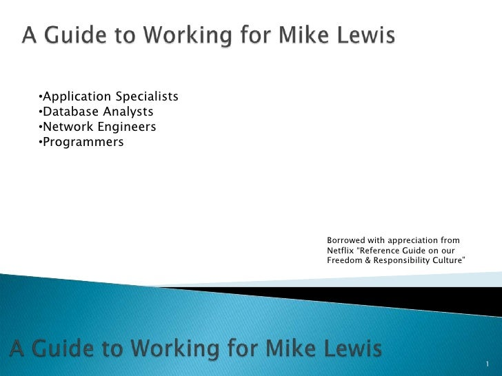 A Guide to Working for Mike Lewis<br /><ul><li>Application Specialists