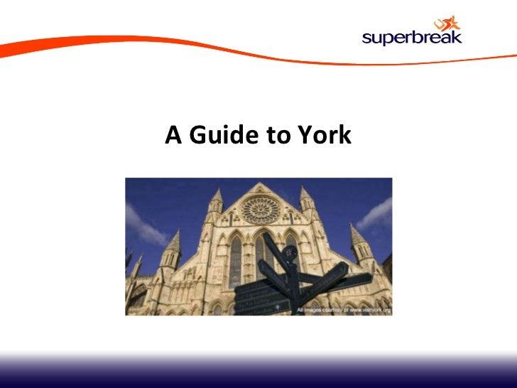 Superbreak - A guide to York