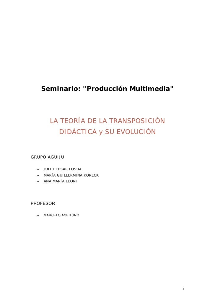 """Seminario: """"Producción Multimedia""""            LA TEORÍA DE LA TRANSPOSICIÓN             DIDÁCTICA y SU EVOLUCIÓN   GRUPO A..."""