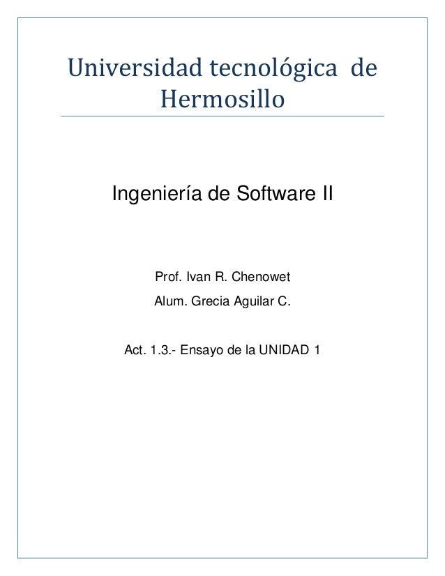 Universidad tecnologica de        Hermosillo   Ingeniería de Software II         Prof. Ivan R. Chenowet        Alum. Greci...