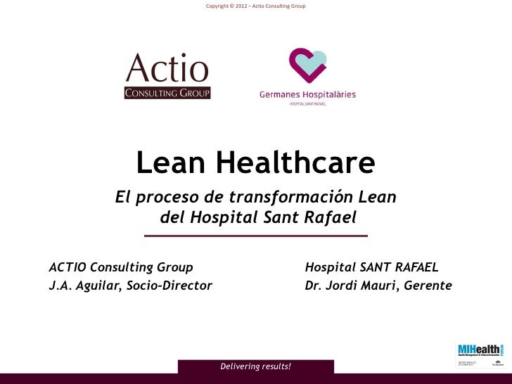 Copyright © 2012 – Actio Consulting Group              Lean Healthcare           El proceso de transformación Lean        ...
