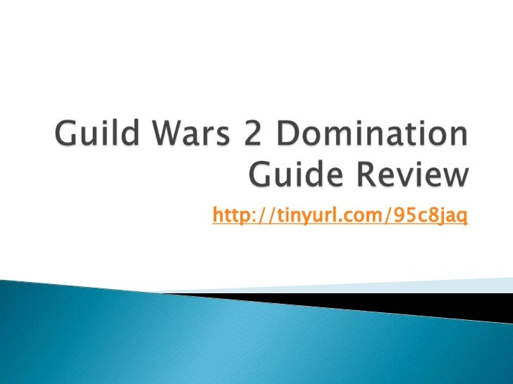 Review of Guild Wars 2 Domination Guide