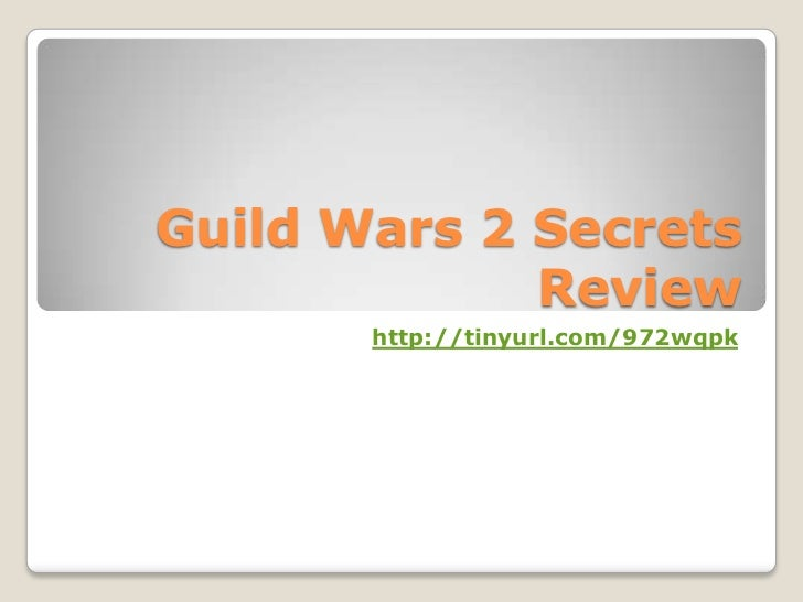Guild Wars 2 Secrets             Review       http://tinyurl.com/972wqpk