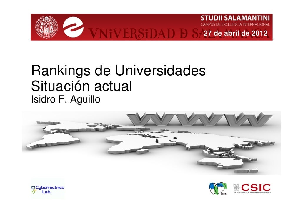 27 de abril de 2012Rankings de UniversidadesSituación actualIsidro F. Aguillo